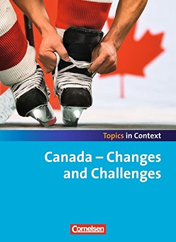 Topics in Context: Canada - Changes and Challenges: Schülerheft