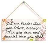 Meijiafei you are braver than you believe, stronger than you seem and smarter than you think - Motivational Gift Sign 10''x5''