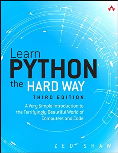 Learn Python the Hard Way: A Very Simple Introduction to the