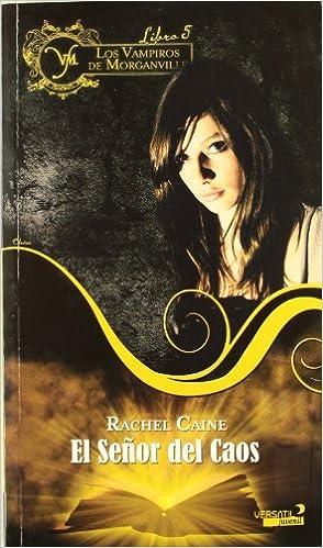 vampiros de morganville v el se or del caos los: RACHEL CAINE: 9788492929474: Amazon.com: Books