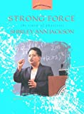 Strong Force: The Story of Physicist Shirley Ann Jackson (Women's Adventures in Science (Joseph Henry Press))