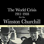 The World Crisis 1911-18: Part 1 - 1911 to 1914 | Winston Churchill