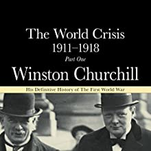 The World Crisis 1911-18: Part 1 - 1911 to 1914 Audiobook by Winston Churchill Narrated by Christian Rodska