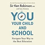 You, Your Child, and School | Sir Ken Robinson,Lou Aronica