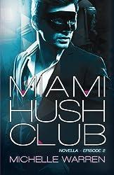 Miami Hush Club: Book 2 (Miami Hush Club Series) (Volume 2)