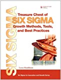 Treasure Chest of Six Sigma Growth Methods, Tools, and Best Practices (Prentice Hall Six SIGMA for Innovation and Growth)