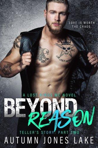 Download Beyond Reason: Teller's Story, Part Two: Lost Kings MC #9 (Volume 9) PDF