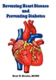 Reversing Heart Disease and Preventing Diabetes, Kent Rieske, 0982848552