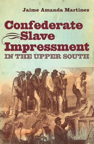 Confederate Slave Impressment in the Upper South (Civil War America)