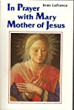 img - for In Prayer With Mary the Mother of Jesus book / textbook / text book