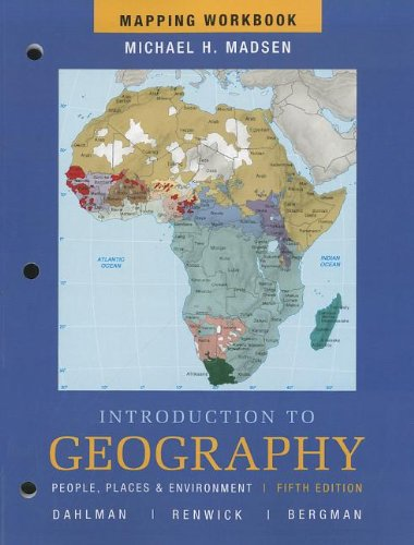 Mapping Workbook for Introduction to Geography: People, Places and Environment