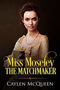 Miss Moseley The Matchmaker by Caylen McQueen ebook deal