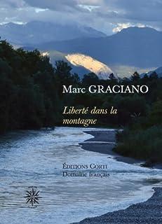 Liberté dans la montagne, Graciano, Marc