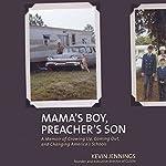 Mama's Boy, Preacher's Son | Kevin Jennings