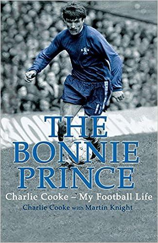 The Bonnie Prince: Charlie Cooke - My Football Life: Amazon.co.uk ...
