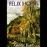 Felix Holt, The Radical | George Eliot