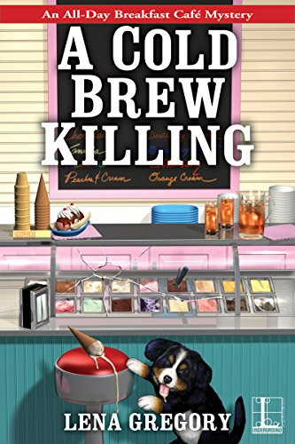 A Cold Brew Killing (All-Day Breakfast Cafe Mystery Book 3) by [Gregory, Lena]