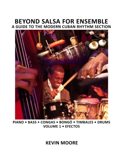Congas Bass - Beyond Salsa for Ensemble - Cuban Rhythm Section Exercises: Piano - Bass - Drums - Timbales - Congas - Bongó