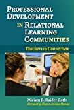 img - for Professional Development in Relational Learning Communities: Teachers in Connection (Practitioner Inquiry Series) book / textbook / text book