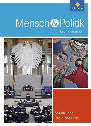 Mensch und Politik SII - Ausgabe 2010 für Rheinland-Pfalz: Schülerband Gebundenes Buch – 1. November 2010 Schroedel Verlag GmbH 3507108976 Schulbücher 11.Lernjahr
