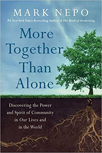 image for More Together Than Alone: Discovering the Power and Spirit of Community in Our Lives and in the World
