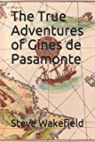 img - for The True Adventures of Gines de Pasamonte book / textbook / text book