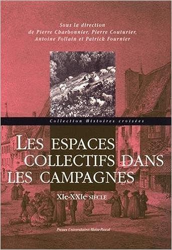 Livres Les Espaces Collectifs Dans les Campagnes. 11e - 21e Siecle epub, pdf