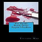 The Pacific Beach Serial Rapist Murders | Tiffani Mae