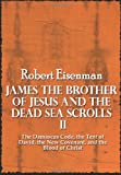 James the Brother of Jesus and the Dead Sea Scrolls II, Robert Eisenman, 0985599162