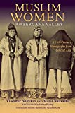 img - for Muslim Women of the Fergana Valley: A 19th-Century Ethnography from Central Asia book / textbook / text book