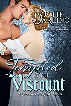 Tempted by the Viscount (A Shadows and Silk Novel) by [Darling, Sofie]