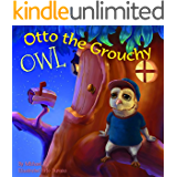 "PICTURE BOOK: ""Otto the Grouchy Owl"" (Bedtime stories, Beginner Readers, Books for kids Ages 3-5, children's book, Kids Books, Toddler Preschool Books, Bedtime & Dreaming)"