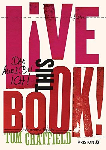 Live this book! Das alles bin ich: 300 Erkenntnisse über mich selbst -