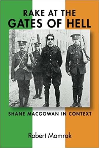 Rake at the Gates of Hell: Shane MacGowan in Context: Robert Mamrak: 9780615445441: Amazon.com: Books