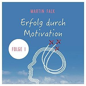 Erfolg durch Motivation 1 Hörbuch