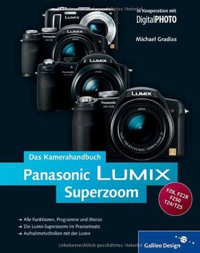 panasonic-lumix-superzoom-das-kamerahandbuch-fr-die-superzoom-modelle-fz50-fz28-fz8-tz4-5-galileo-design
