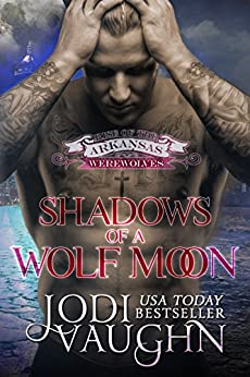 SHADOWS OF A WOLF MOON Book 5: RISE OF THE ARKANSAS WEREWOLVES by [Vaughn, Jodi]