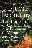 The Judas Economy, William Wolman and Anne Colamosca, 0738202029