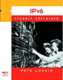 img - for IPv6 Clearly Explained by Peter Loshin (18-Jan-1999) Paperback book / textbook / text book