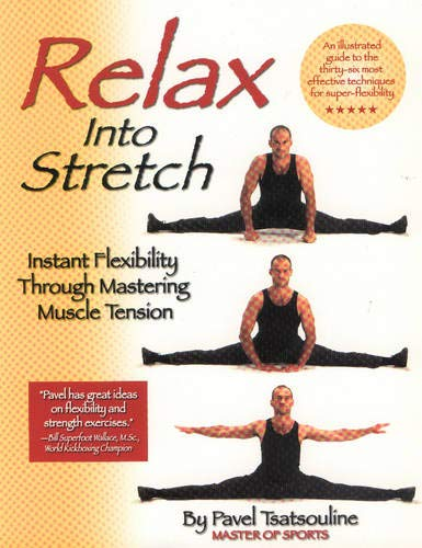 Relax into Stretch: Instant Flexibility Through Mastering Muscle Tension