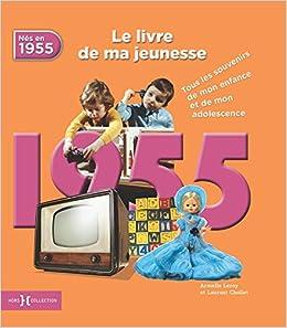 1955 Le Livre De Ma Jeunesse Amazon Fr Armelle Leroy