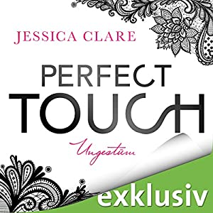 Perfect Touch: Ungestüm (Billionaires and Bridesmaids 1) Hörbuch