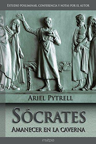 Socrates. Amanecer en la caverna (Spanish Edition) by [Pytrell, Ariel]