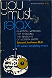 img - for You Must Relax: Practical Methods for Reducing the Tensions of Modern Living book / textbook / text book