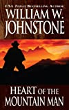 Heart of the Mountain Man, William W. Johnstone, 0786028459