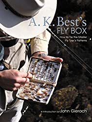 A.K. Best's Fly Box: How to Tie the Master Fly Tyer's Patterns