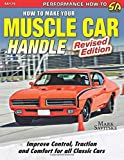 How to Make Your Muscle Car Handle: Revised Edition