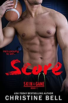 Score (Skin in the Game Book 1) by [Bell, Christine]
