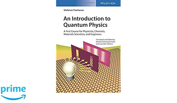 An introduction to quantum physics a first course for physicists an introduction to quantum physics a first course for physicists chemists materials scientists and engineers stefanos trachanas fandeluxe Images