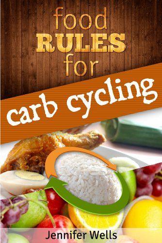 Food Rules for Carb Cycling (Food Rules Series Book 8) by [Wells, Jennifer]